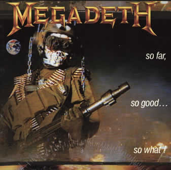 Группа Megadeth альбом So Far, So Good... So What! (1988)