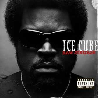 Исполнитель Ice Cube альбом Raw Footage (2008)