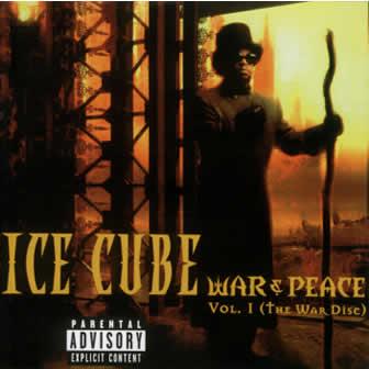 Исполнитель Ice Cube альбом War & Peace Vol.1 (The War Disc) (1998)