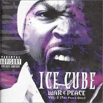 Исполнитель Ice Cube альбом War & Peace Vol.2 (The Peace Disc) (2000)